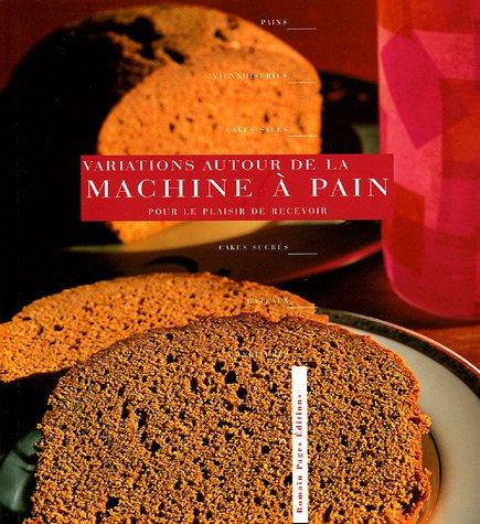 Variations autour de la machine  pain