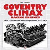 Coventry Climax Racing Engines: The Definitive Development History