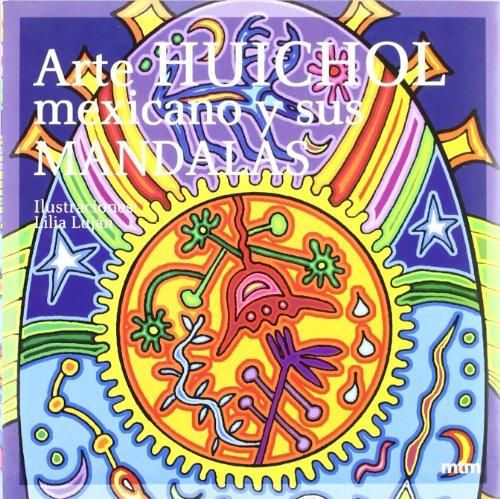 Arte huichol mexicano y sus mandalas (Mandalas (mtm))