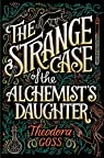 The strange case of the alchemist's daughter par Goss