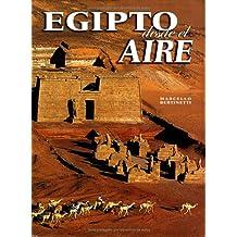 Egipto desde el aire: Egypt from the Air, Spanish-Language Edition (Grandes civilizaciones)
