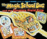 The Magic School Bus and the Electric Field Trip (Magic School Bus (Pb)) by Joanna Cole (1999-10-06)