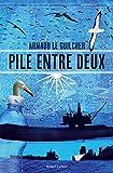 Pile entre deux (French Edition)