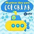 Mi primer libro para colorear 1 año: Cuaderno para colorear para niños de 1, 2 y 3 años | 60 dibujos para pintar simples para