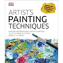 Artist's Painting Techniques: Explore Watercolours, Acrylics, and Oils