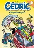 Cedric T27 Cedric - Tome 27 - C'Est Quand Qu'on Part ? (Ope Ete 2018)
