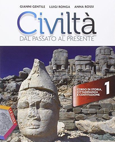 Civiltà dal passato al presente. Ediz. plus. Per le Scuole superiori. Con e-book. Con espansione online: 1