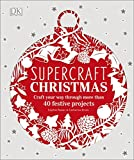 Supercraft Christmas: Craft your way through more than 40 festive projects (Hardcover)