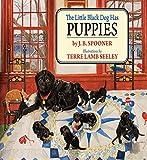The Little Black Dog Has Puppies (Little Black Dog Series)