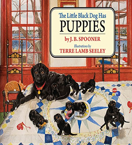 The Little Black Dog Has Puppies (Little Black Dog Series) (Cranberry Labs)