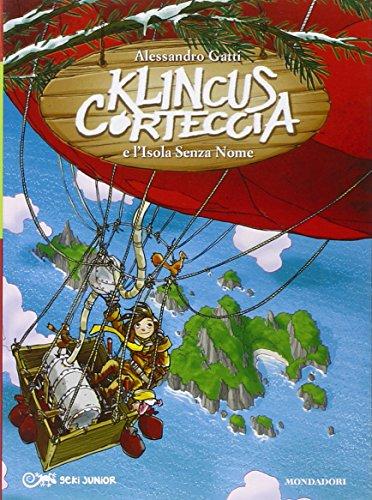 Klincus Corteccia e l'isola senza nome: 9 (Geki Junior) por Alessandro Gatti