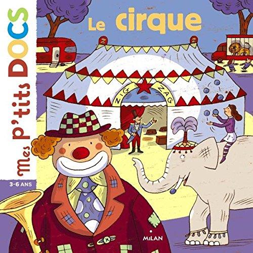 Mes P'tits Docs: Le Cirque por Stéphanie Ledu