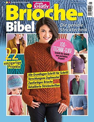 simply kreativ / Brioche-Bibel: Die geniale Stricktechnik