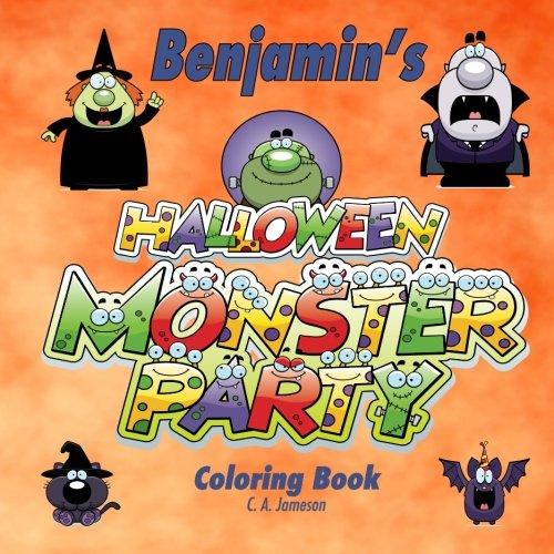 Benjamin's Halloween Monster Party Coloring Book (Personalized Books for Children) (Benjamin Et Halloween)