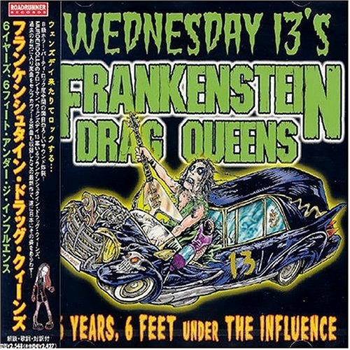 Drag Queens From Planet 13 by Wednesday 13's Frankenstein (2008-01-13)