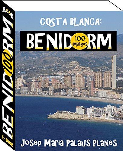 Costa Blanca: Benidorm (100 imatges) (Catalan Edition) por JOSEP MARIA PALAUS PLANES