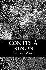 Contes à Ninon par Zola