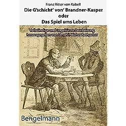 Die G'schicht' von' Brandner-Kasper oder Das Spiel ums Leben.Mit Reproduktionen aller vier Original-Holzstiche von Ferdinand Barth (1842 -92) zum ... Bearbeitung. (Bengelmann Geschenkausgaben)