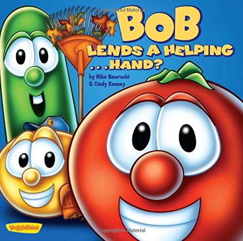 Bob Lends a Helping ... Hand? (Big Idea Books: VeggieTales)