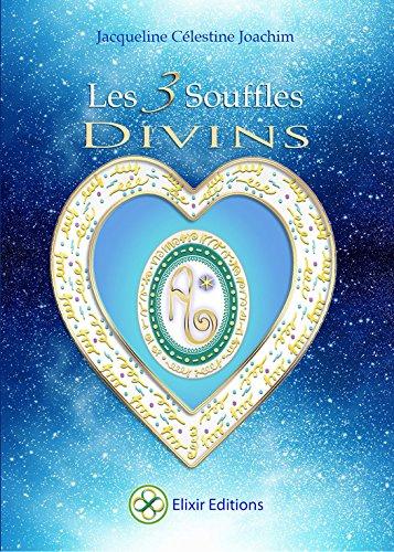 Les 3 Souffles Divins: Enseignements et mditations avec Aluah, l'Esprit d'Amour Universel