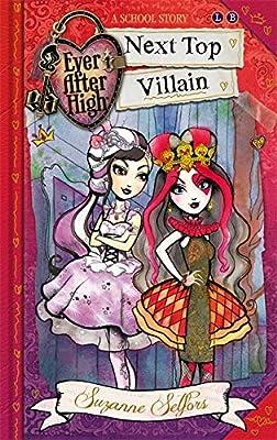 Ever After High: 01 Next Top Villain: A School Story
