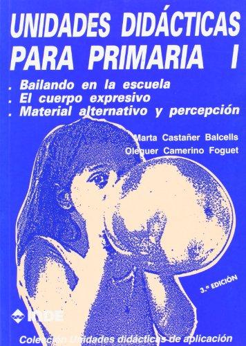Bailando en la escuela. El cuerpo expresivo. Material alternativo y percepción. Unidades didácticas para Primaria I