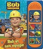 Bob le bricoleur : Bob et son équipe