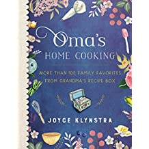 Oma's Home Cooking: More Than 100 Family Favorites from Grandma's Recipe Box