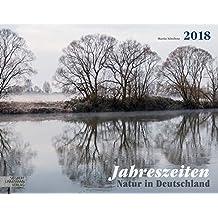 Jahreszeiten 2018 Großformat-Kalender 58 x 45,5 cm: Natur in Deutschland