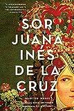 Sor Juana Inés de la Cruz: Selected Works