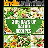 Salads: 365 Days of Salad Recipes (Salads, Salads Recipes, Salads to go, Salad Cookbook, Salads Recipes Cookbook, Salads for Weight Loss, Salad Dressing ... Salad Dressing, Salad) (English Edition)