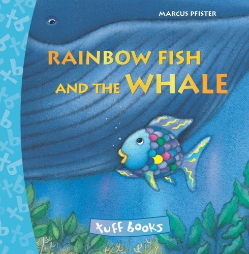 Rainbow Fish and the Whale (Tuff Books) by Marcus Pfister (1-May-2011) Hardcover