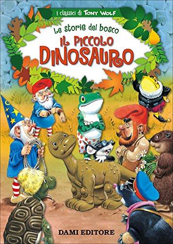 Il piccolo dinosauro. Le storie del bosco por Peter Holeinone