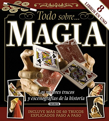 Descargar Libro Libro Magia. Los mejores trucos y escenografías de la historia (Todo sobre...) de Equipo Susaeta