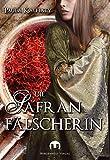 Die Safranfälscherin: Historischer Roman von Paula Kalhaty