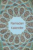 Ramadan Kalender: Ramadan Buch mit Tages-Planer, Menü-Planer, Gebets-Checkliste und mehr