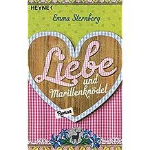 Liebe und Marillenknödel: Roman