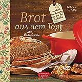 Brot aus dem gusseisernen Topf: aromatisch und knusprig wie aus dem Holzofen. Mit Brotaufstrichen