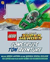 Lego DC Comics Super Heroes Construis ton aventure : Avec une figurine Green Lantern et son vaisseau spatial exclusif à construire