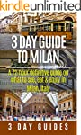3 Day Guide to Milan: A 72-hour Defin...