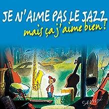 Je N'Aime Pas Le Jazz, Mais Ca J'aime Bien