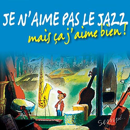 Je N'Aime Pas Le Jazz, Mais Ca...