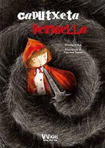LA CAPUTXETA VERMELLA (VVKIDS) (Vvkids Cuentos de Siempre)