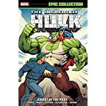 Incredible Hulk Epic Collection: Ghosts of the Past (Incredible Hulk (1962-1999))