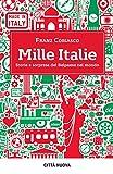 Image de Mille Italie: Storia e sorprese del Belpaese nel mondo