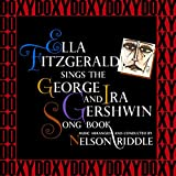 The Complete Ella Fitzgerald Sings the George and Ira Gershwin Song Book Sessions (Hd Remastered, Expanded Edition, Doxy Collection)
