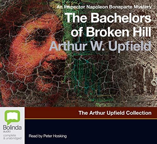 The Bachelors of Broken Hill (An Inspector Napoleon Bonaparte Mystery, Band 14)