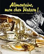 Alimentaire mon cher Watson de Anne Martinetti