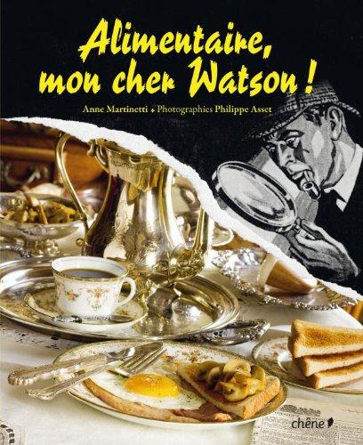 Alimentaire mon cher Watson ! par Anne Martinetti