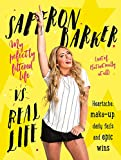 Saffron Barker Vs Real Life: My perfectly filtered life (Sort of. But not really at all)